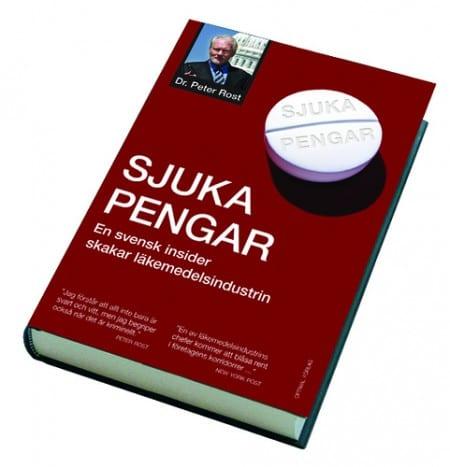 Sjuka pengar – En svensk insider skakar läkemedelsindustrin