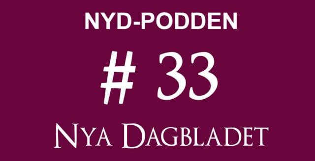NyD-podden #33 – Rysslandsutredningen, SVT:s politiska epitet, Aschberg och censuren av medborgarjournalistiken